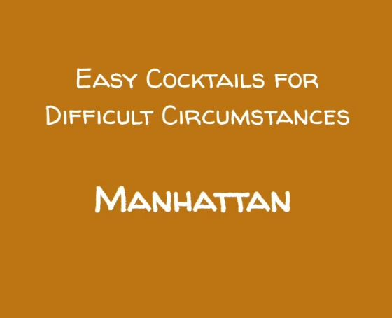 Easy Cocktails for Difficult Circumstances